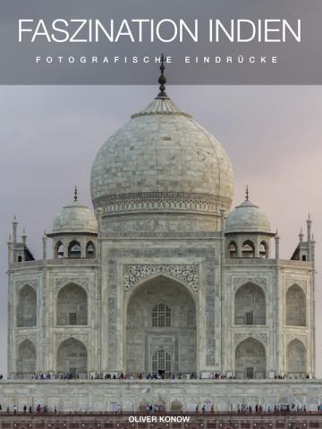 Faszination Indien - Fotografische Eindrücke