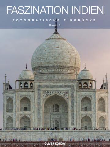 Faszination Indien - Fotografische Eindrücke - Band 1