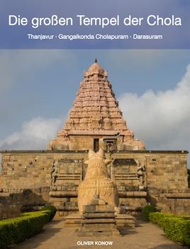 Die großen Tempel der Chola - Thanjavur, Gangaikonda Cholapuram, Darasuram